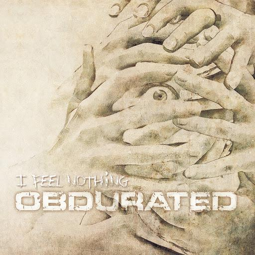 Obdurated  - I Feel Nothing