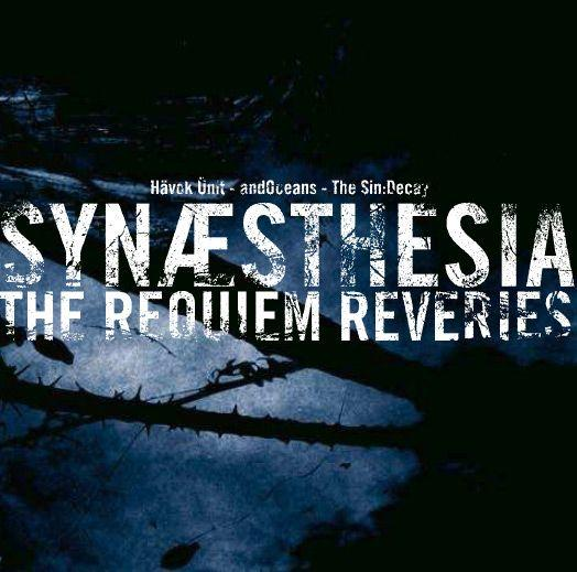 ...And Oceans & Havoc Unit & The Sin:Decay - Synaesthesia: The Requiem Reveries (Split)