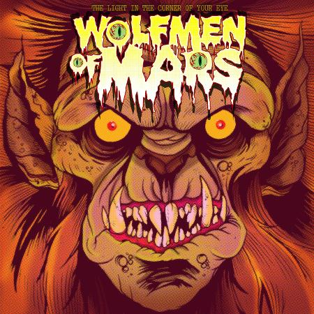 Wolfmen of Mars - The Light In The Corner Of Your Eye