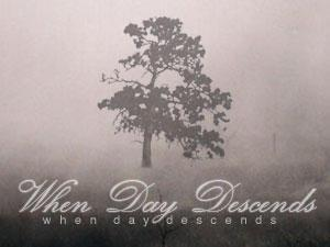 When Day Descends - Discography