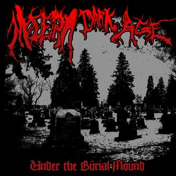Modern Dark Age  - Under The Burial Mound