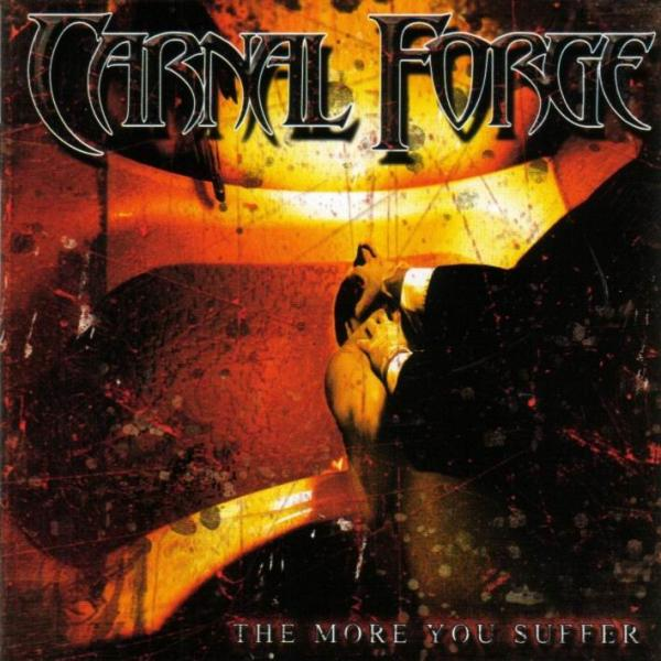 Carnal Forge - The More You Suffer (Japanese Edition)