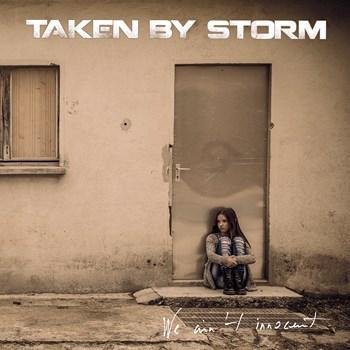 Taken By Storm  -  We Ain't Innocent