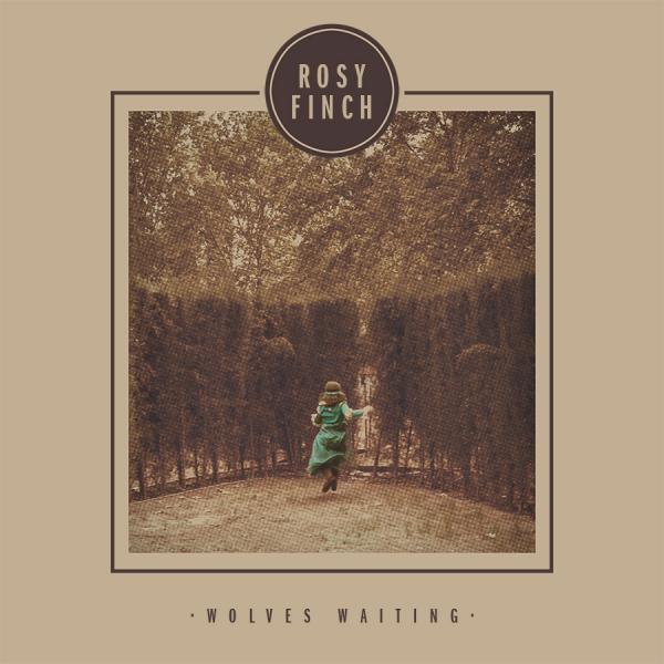 Rosy Finch - Wolves Waiting (EP)