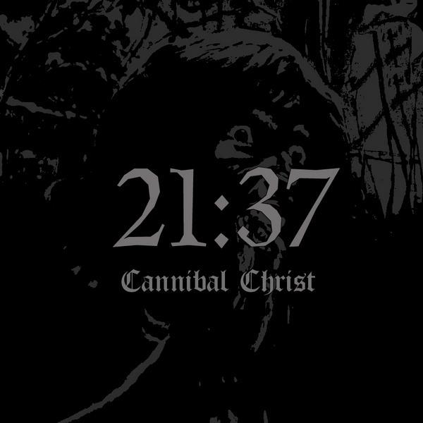 21:37 - Cannibal Christ (Demo)