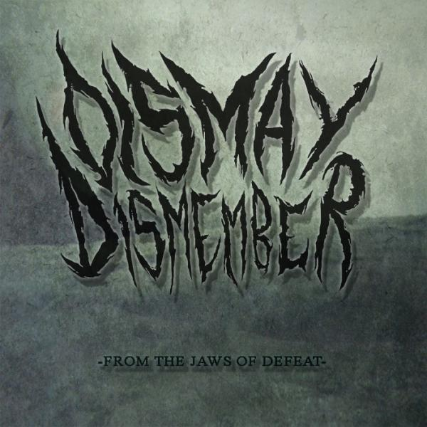 Dismay, Dismember - From The Jaws Of Defeat (EP)