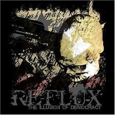 Reflux - The Illusion Of Democracy