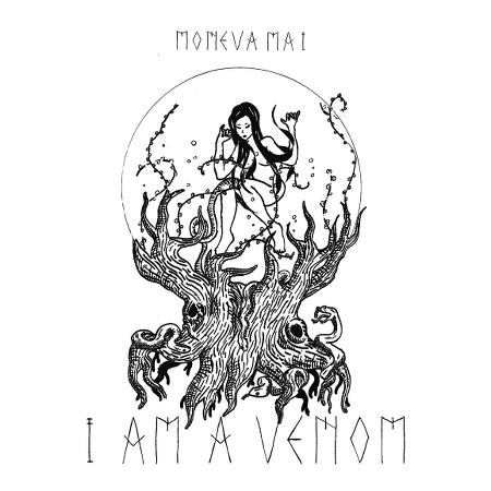 Moneva Mai - I Am A Venom