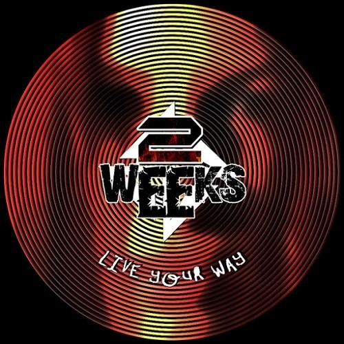2 Weeks - Live Your Way