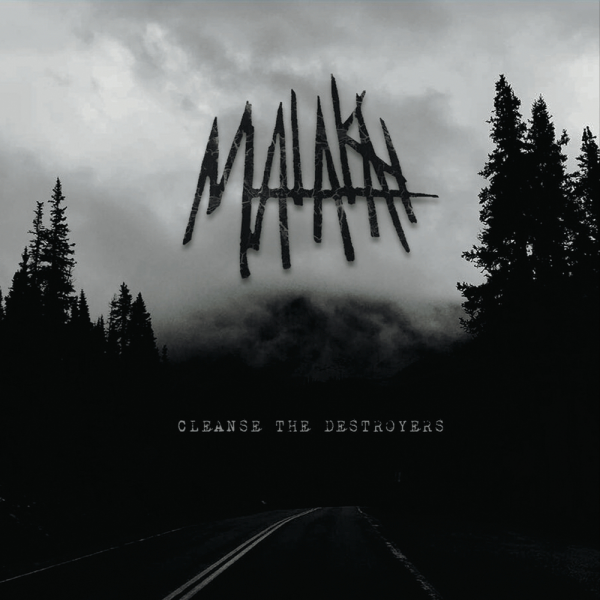 Malakai - Cleanse The Destroyers