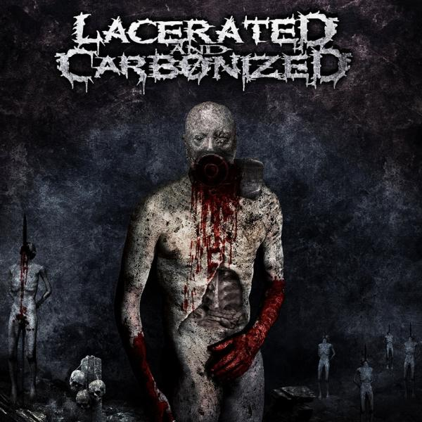 Lacerated and Carbonized - Discography  (2011-2013) (Lossless)