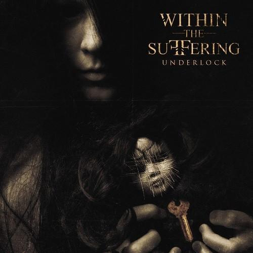 Within The Suffering - Underlock
