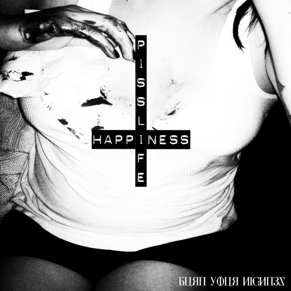 Burn Your Highness - Pisslife/Happiness