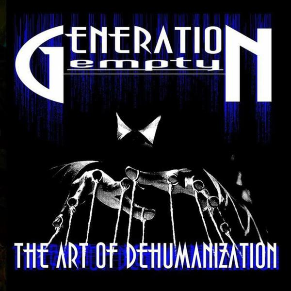 Generation Empty - The Art Of Dehumanization