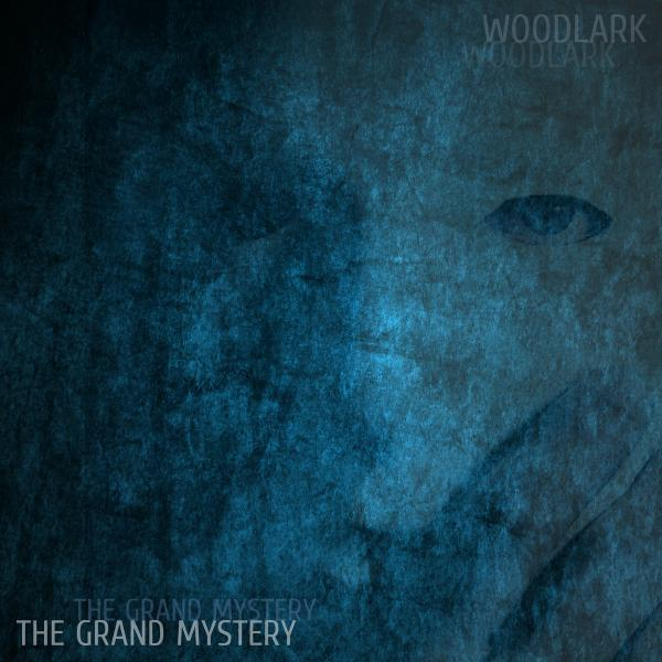 Woodlark - The Grand Mystery