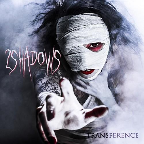 2 Shadows - Transference