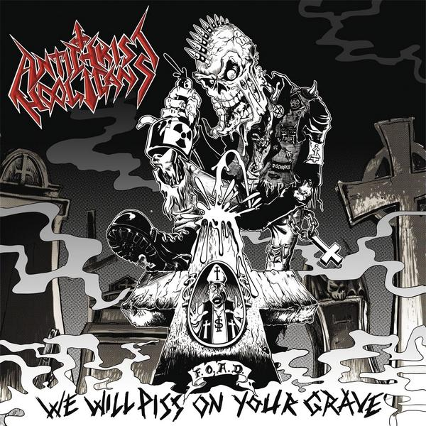 Antichrist Hooligans - We Will Piss on Your Grave
