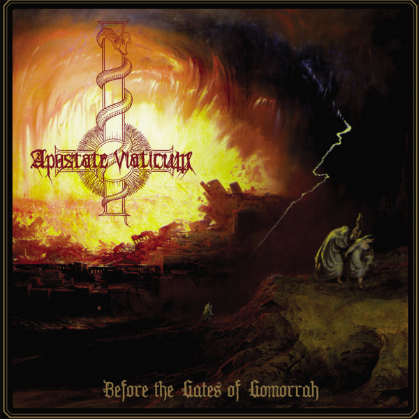 Apostate Viaticum - Before The Gates Of Gomorrah