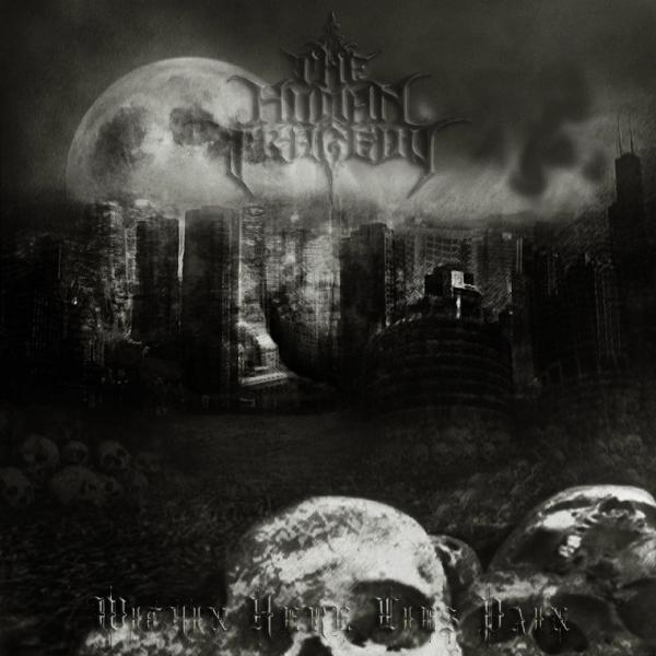 The Human Tragedy - Within Here Lies Pain