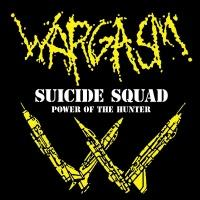 Wargasm - Suicide Squad/Power Of The Hunter (ЕР)