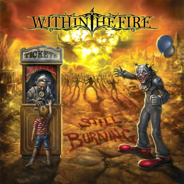 Within The Fire - Still Burning