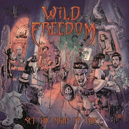 Wild Freedom  - Set the Night on Fire