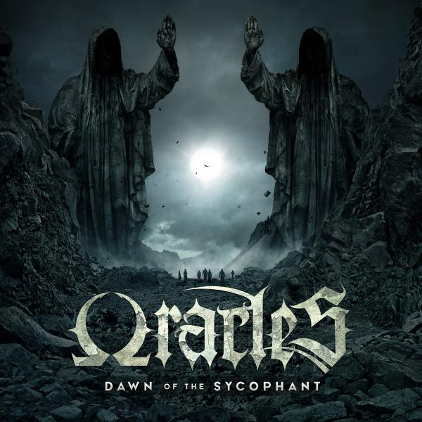 Oracles - Dawn Of The Sycophant (Single)