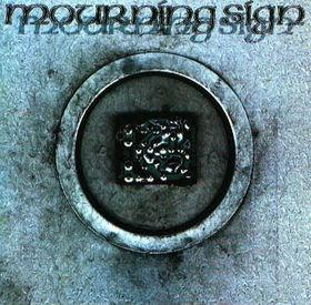 Mourning Sign - 2 Albums