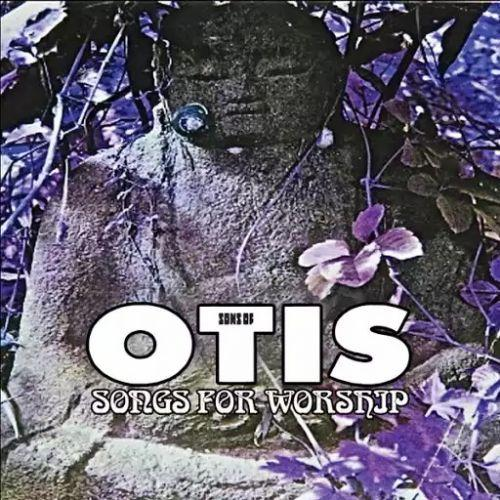 Sons of Otis - Songs for Worship (2017 Remastered)