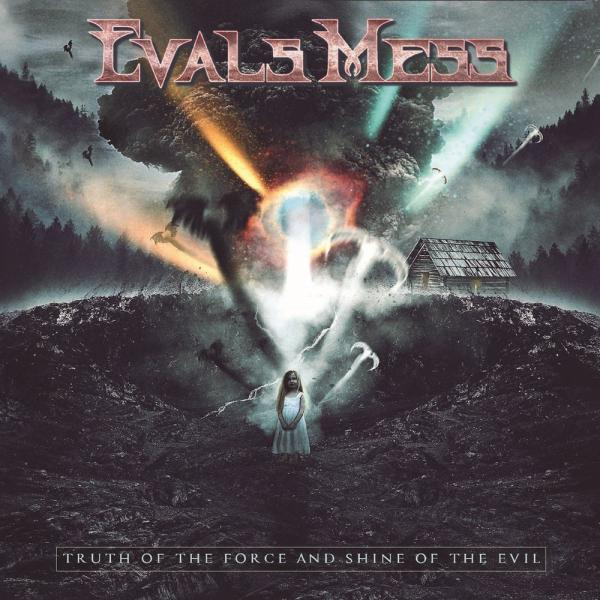 Evals Mess - Truth Of The Force And Shine Of The Evil