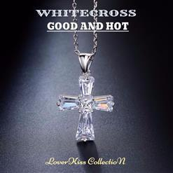 Whitecross - Good And Hot