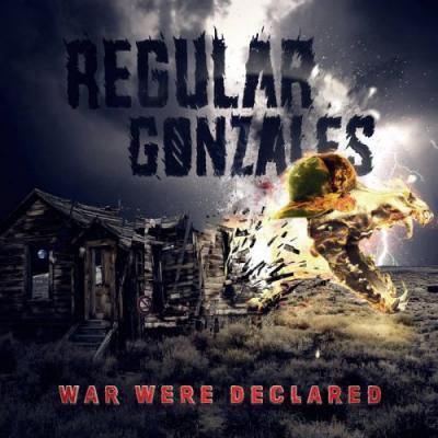 Regular Gonzales - War Were Declared