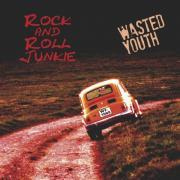 Rock And Roll Junkie -  Wasted Youth