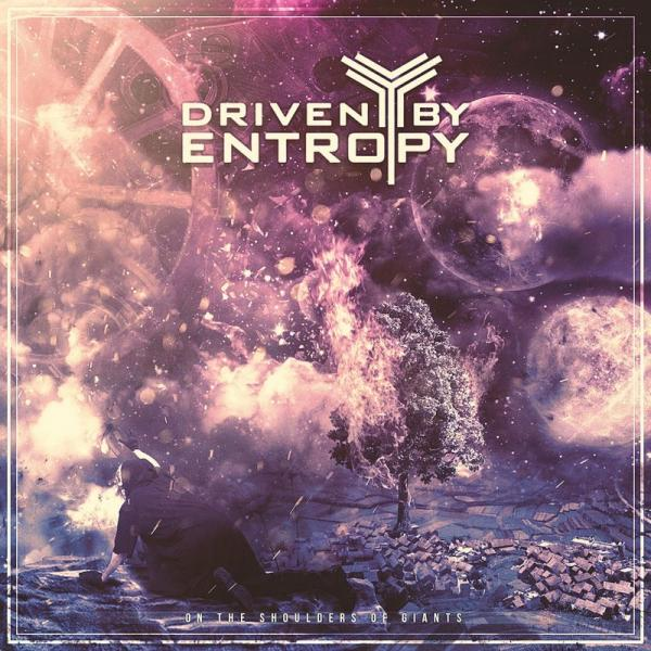 Driven By Entropy - On The Shoulders Of Giants