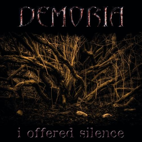 Demoria - I Offered Silence