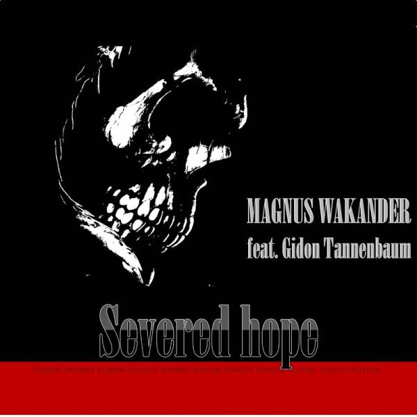 Magnus Wakander - Severed Hope
