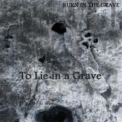 Burn In The Grave - To Lie In A Grave (EP)