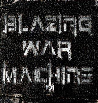 Blazing War Machine - 1st Album