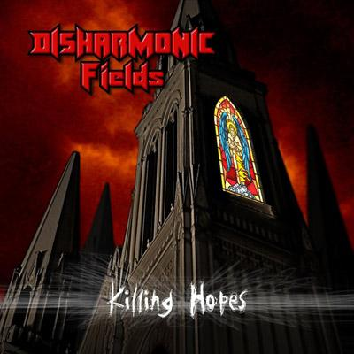 Disharmonic Fields - Killing Hopes