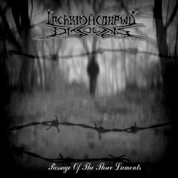 Lachrima Corphus Dissolvens - Passage of the Three Laments