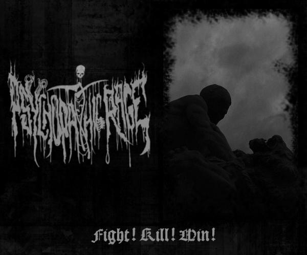 Psychopathic Rage - Fight! Kill! Win!