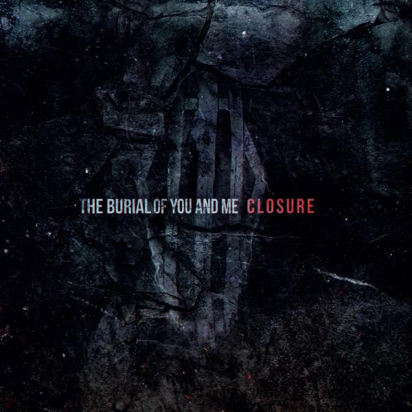 The Burial Of You And Me - Closure (EP)