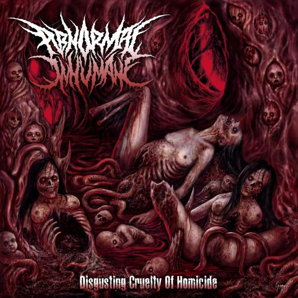Abnormal Inhumane - Disgusting Cruelty of Homicide (Remastered)