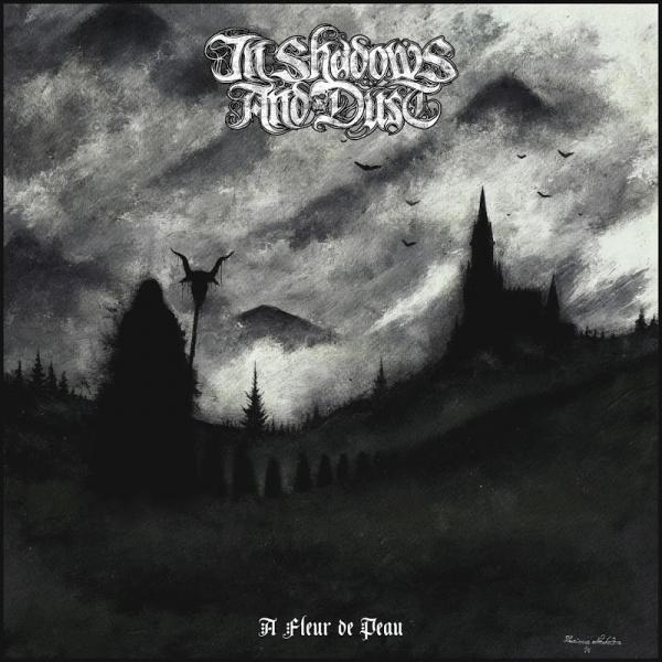 In Shadows And Dust - A Fleur De Peau
