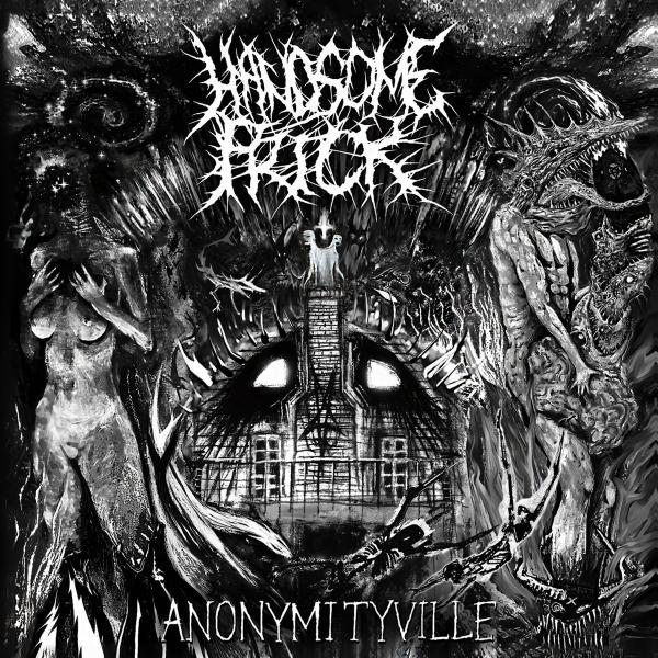 Handsome Prick - Anonymityville