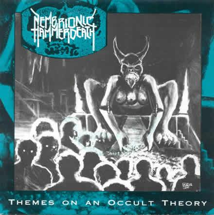 Nembrionic Hammerdeath - Themes On An Occult Theory (EP)