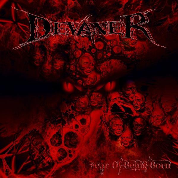 Devaner - Fear Of Being Born