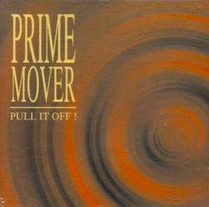 Prime Mover - Pull It Off!