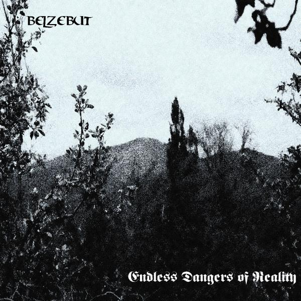 Belzebut - Endless Dangers Of Reality