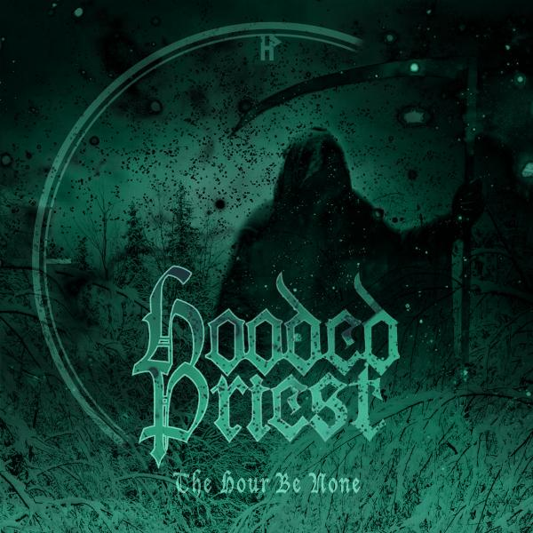 Hooded Priest - The Hour Be None